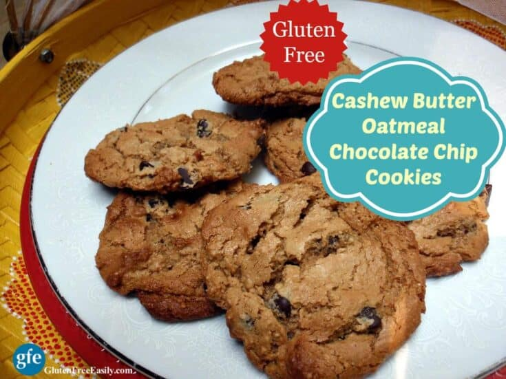 Gluten-Free Cashew Butter Oatmeal Chocolate Chip Cookies