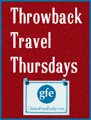 Throwback Travel Thursdays Gluten Free Easily