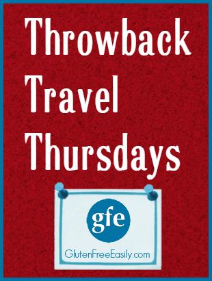 Throwback Travel Thursdays Gluten Free Easily