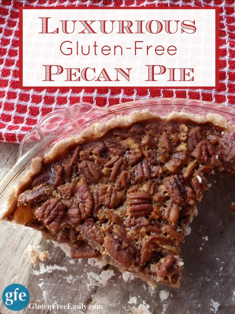 Luxurious Gluten-Free Pecan Pie at gfe--gluten free easily