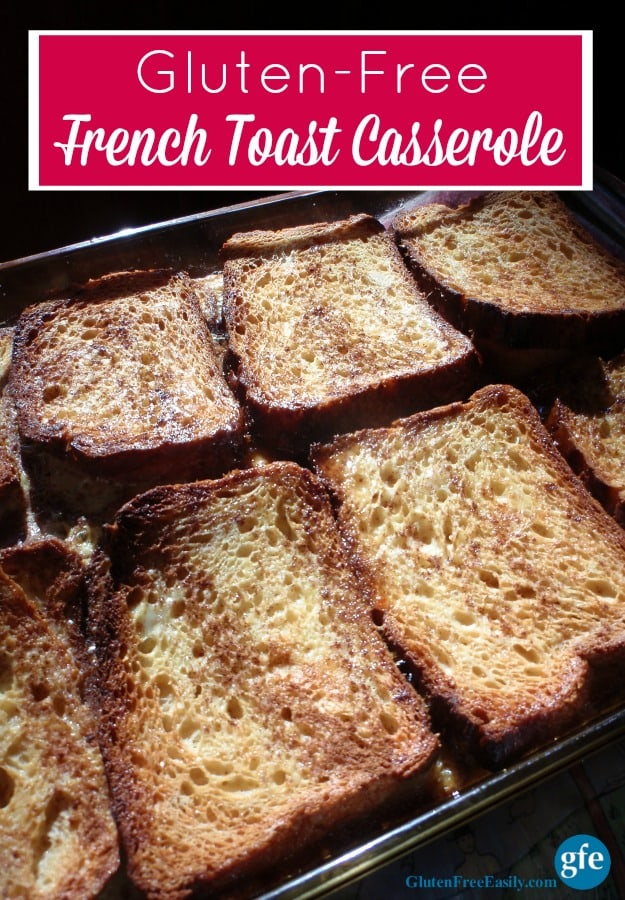 Gluten-Free Overnight French Toast Casserole. Just as easy to make and as delicious as ever, but gluten free! [from GlutenFreeEasily.com] (photo)