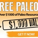 Over $1000 Worth of Paleo Resources Free for You!