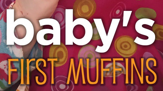 Baby's First Muffins