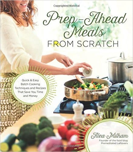 A terrific cookbook from Alea Milham! Prep Ahead Meals from Scratch. Naturally gluten-free meals or gluten-free option offered for each recipe.