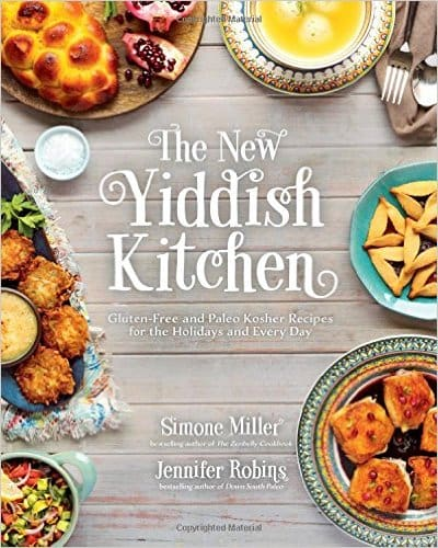 The New Yiddish Kitchen from Jennifer Robins and Simone Miller