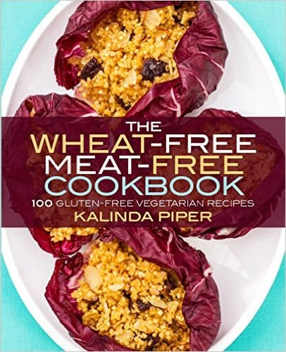 The Wheat-Free Meat-Free Cookbook by Kalinda Piper