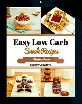 Gluten-Free Easy Low Carb Snack Recipes Stacey Crawford