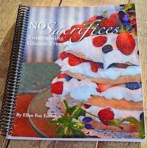 No Sacrifices Gluten-Free Entertaining Cookbook