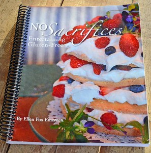 No Sacrifices Gluten-Free Entertaining Cookbook
