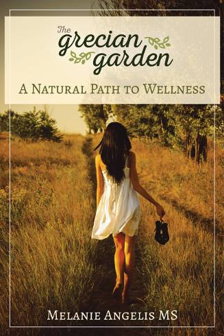 The Grecian Garden Book Review. This is Melanie Angelis' personal health journey and story of how she helps others. (photo)