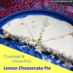 Crustless and Gluten-Free Lemon Cheesecake Pie. This crustless, gluten-free Lemon Cheesecake Pie delivers a delightful combination of lemon and cheesecake with only five ingredients. Lighter in flavor and texture. [from GlutenFreeEasily.com]