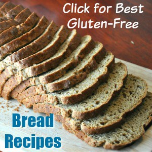 Click for Best Gluten-Free Bread Recipes [featured on GlutenFreeEasily.com]