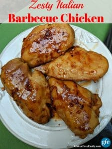 Gluten-Free Zesty Italian Barbecue Chicken. Grill or bake; you choose. Just three ingredients and one of them is the chicken. [from GlutenFreeEasily.com]