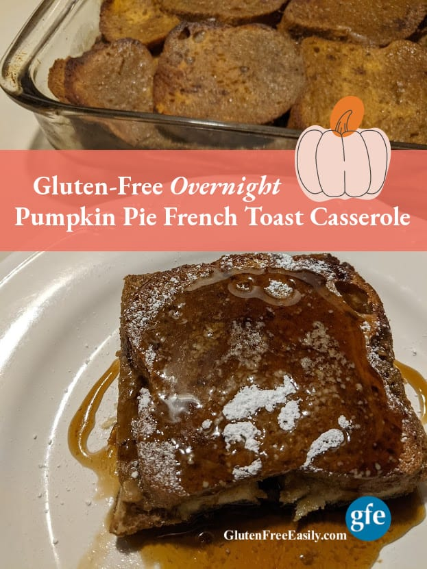 Gluten-Free Overnight Pumpkin Pie French Toast Casserole in Pyrex baking dish, with one serving topped with powdered sugar and maple syrup plated on white plate.